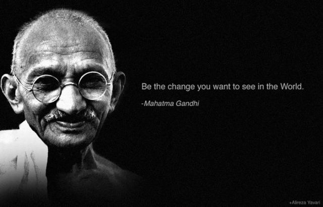be-the-change-you-want-to-see-in-the-world-mahatma-gandhi