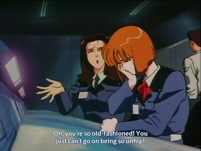 Oh, you're so old-fashioned! You just can't go on being so unhip!