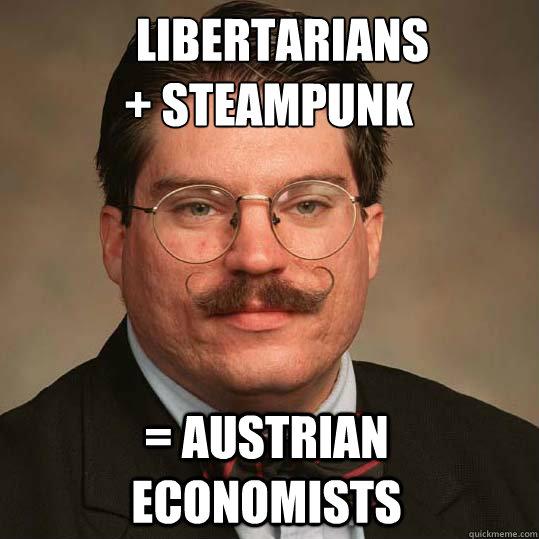 libertarianSteampunkAustianEconomics