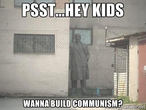 psstheykidswannabuildcommunism