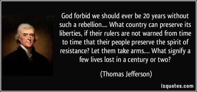 quote-god-forbid-we-should-ever-be-20-years-without-such-a-rebellion-what-country-can-preserve-its-thomas-jefferson-307088