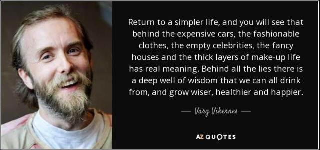 quote-return-to-a-simpler-life-and-you-will-see-that-behind-the-expensive-cars-the-fashionable-varg-vikernes-84-38-71
